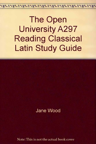 9780749287795: The Open University A297 Reading Classical Latin Study Guide