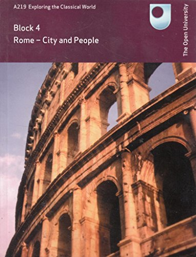9780749296513: Block 4. Rome - City and People. A219 Exploring the Classical World