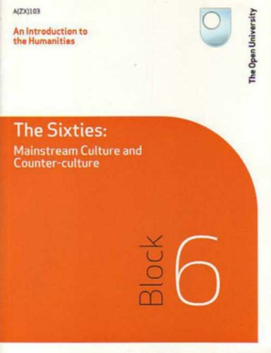 An Introduction to the Humanities: The Sixties: Mainstream Culture and Counter-culture: Block 6 (9780749296704) by Arthur Marwick; John Krige; S. Mumm; T. Herbert; F. Richards; C. Harrison