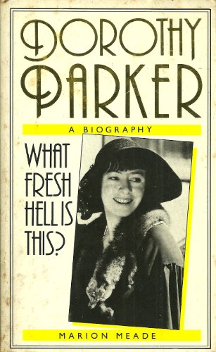 9780749300104: Dorothy Parker: What Fresh Hell is This?
