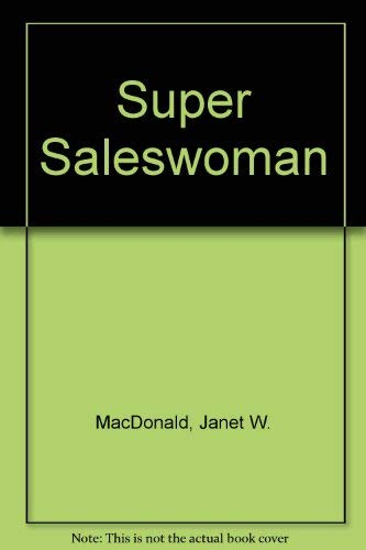 Super Saleswoman: MacDonald, Janet W.