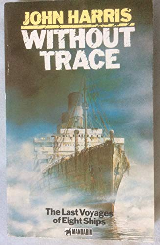 9780749300432: Without Trace: The Last Voyages of Eight Ships