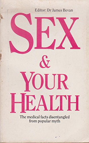 9780749300463: Sex and Your Health