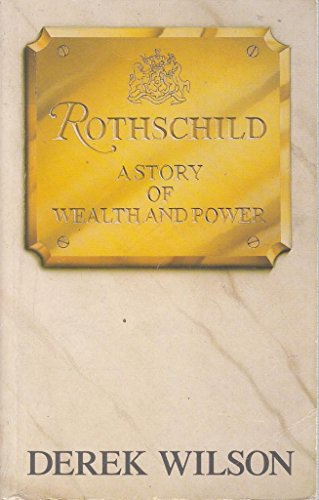 9780749300920: Rothschild: A Story of Wealth and Power