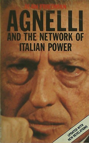 9780749300937: Agnelli and the Network of Italian Power