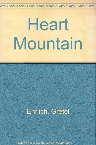 Heart Mountain: Ehrlich, Gretel