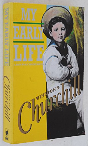 My Early Life. A Roving Commission: Churchill, Winston Spencer