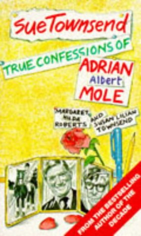 9780749302290: True Confessions of Adrian Albert Mole, Margaret Hilda Roberts and Susan Lilian Townsend