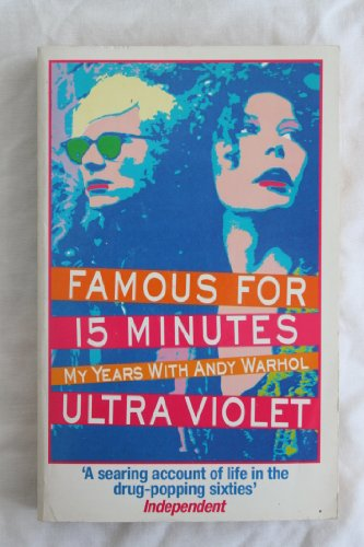 9780749302504: Famous for Fifteen Minutes: My Years with Andy Warhol