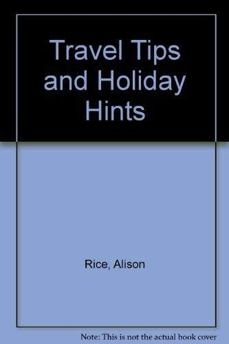 Travel Tips and Holiday Hints (9780749302696) by Rice, Alison