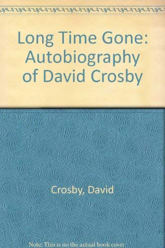 9780749302832: Long Time Gone: Autobiography of David Crosby