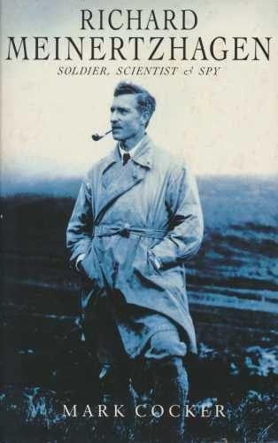 9780749302849: Richard Meinertzhagen: Soldier, Scientist and Spy
