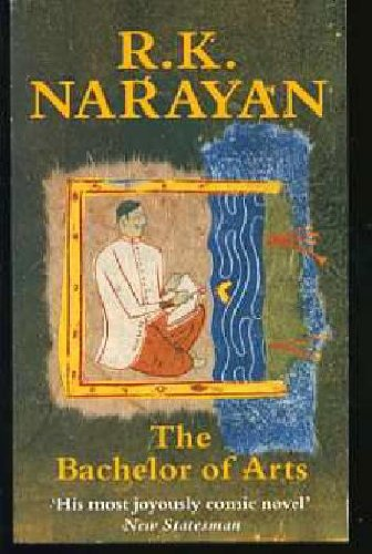 The Bachelor of Arts: R. K. Narayan