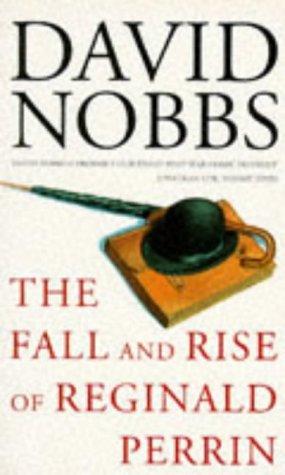 The Fall and Rise of Reginald Perrin: DAVID NOBBS