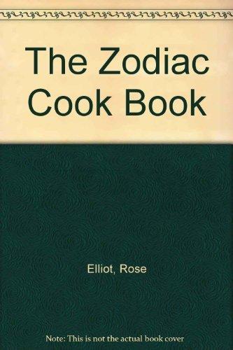 The Zodiac Cookbook: Elliot, Rose