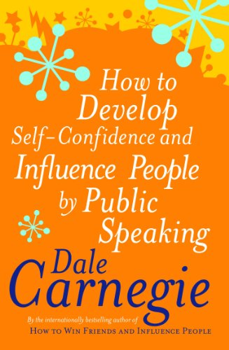 How To Develop Self-Confidence (Personal Development): Carnegie, Dale