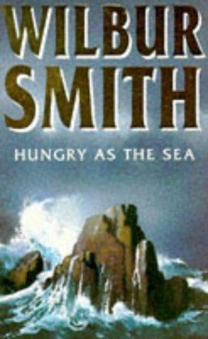 Hungry as the Sea: Wilbur Smith