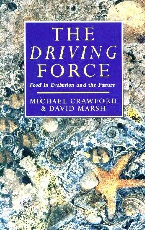 9780749306687: The Driving Force: Food, Evolution and the Future