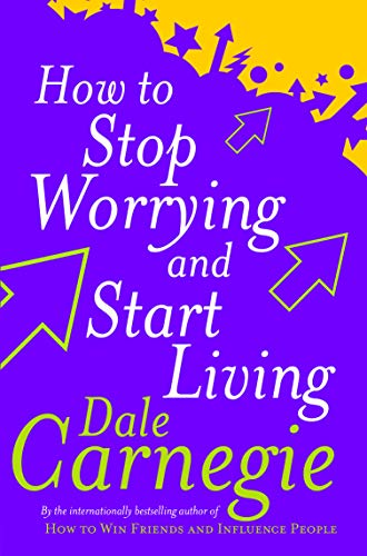 9780749307233: How To Stop Worrying And Start Living