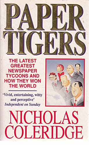 9780749307271: Paper Tigers: Latest Greatest Newspaper Tycoons and How They Won the World