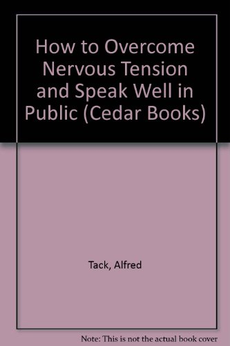 9780749307905: How to Overcome Nervous Tension and Speak Well in Public (Cedar Books)