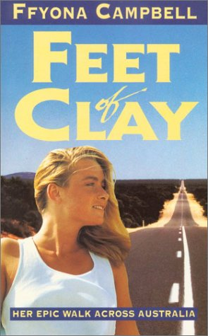 9780749308070: Feet of Clay: Her Epic Walk Across Australia