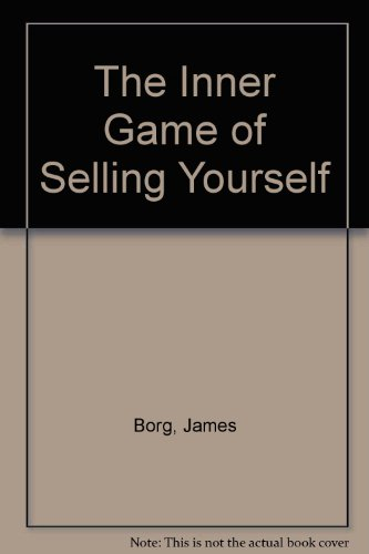 9780749308407: The Inner Game of Selling Yourself