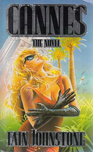 Cannes: The Novel: Iain Johnstone
