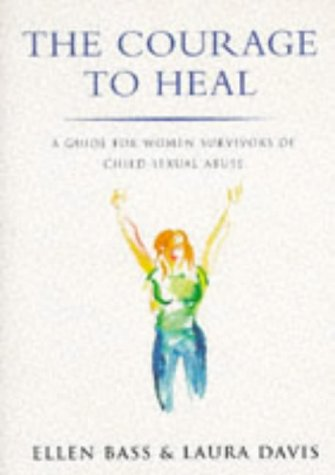 9780749309381: The Courage to Heal: A Guide for Women Survivors of Child Sexual Abuse