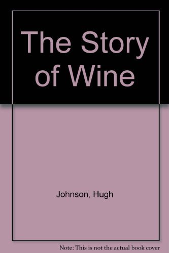 9780749309541: The Story of Wine