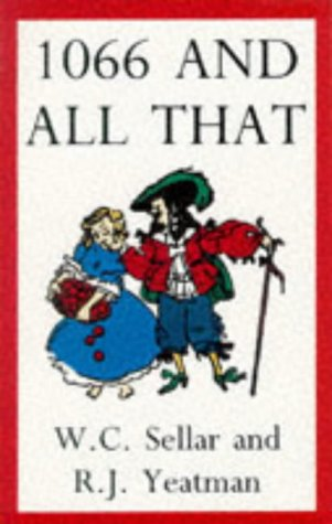 1066 AND ALL THAT: WALTER CARRUTHERS SELLAR