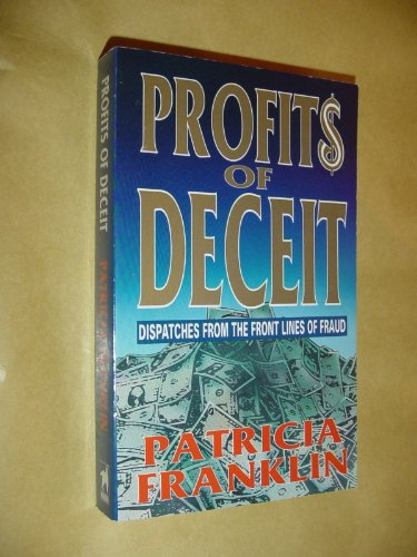 9780749309930: Profits of Deceit: Dispatches from the Front Line of Fraud