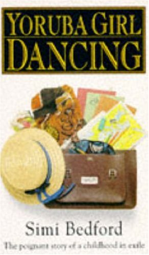 Yoruba girl dancing : (the poignant story of a childhood in exile)