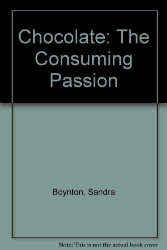 9780749310110: Chocolate: The Consuming Passion