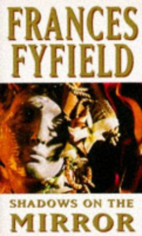 Shadows on the Mirror: Fyfield, Frances
