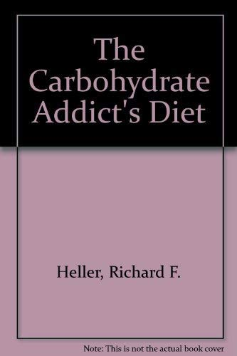 9780749310332: The Carbohydrate Addict's Diet