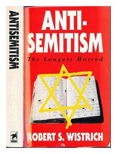 9780749310783: ANTISEMITISM. The Longest Hatred.