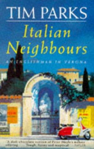 9780749311025: Italian Neighbours: An Englishman in Verona