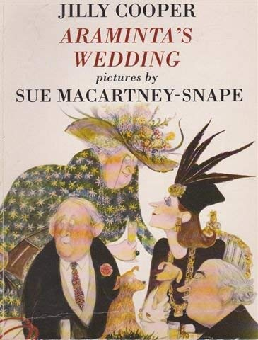 ARAMINTA'S WEDDING OR A FORTUNE SECURED: A COUNTRY HOUSE EXTRAVAGANZA: JILLY COOPER, SUE ...