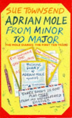 9780749311209: Adrian Mole from Minor to Major: The Mole Diaries - The First Ten Years