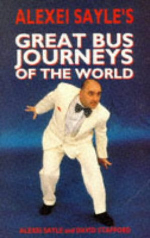 9780749311506: Alexei Sayle's Great Bus Journeys of the World (Mandarin humour)