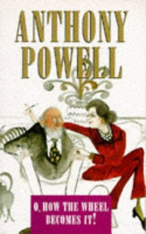 O, How the Wheel Becomes It! (9780749311940) by Anthony Powell