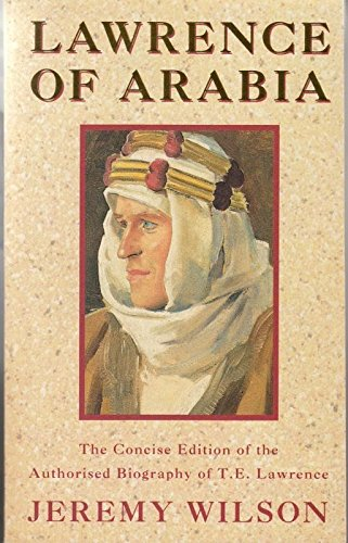 9780749312138: Lawrence of Arabia: The Authorized Biography of T.E.Lawrence