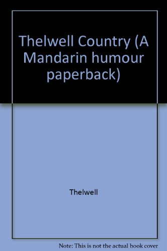 9780749312381: Thelwell Country (A Mandarin humour paperback)