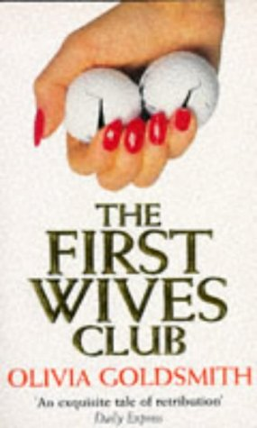 9780749312510 The First Wives Club Abebooks Olivia Goldsmith
