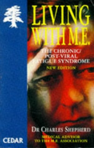 9780749312640: Living With M.E. - The Chronic/post-Viral Fatigue Syndrome