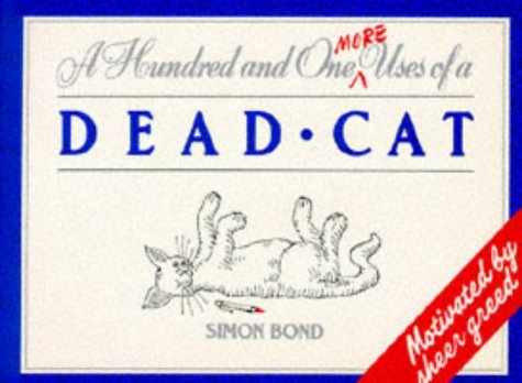 9780749313180: One Hundred and One More Uses of a Dead Cat (Mandarin humour)