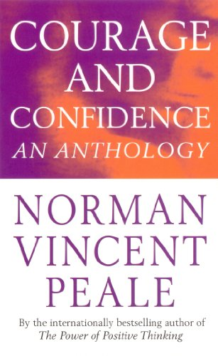 9780749313418: Norman Vincent Peale's Courage and Confidence: An Anthology