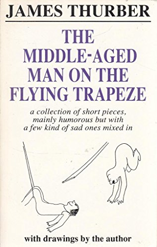 9780749313654: The Middle-aged Man on the Flying Trapeze (Mandarin humour)