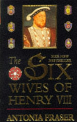 The Six Wives of Henry VIII (9780749314095) by Antonia Frazer